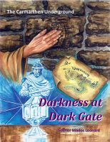Cover for 'The Carmarthen Underground - Darkness at Dark Gate'