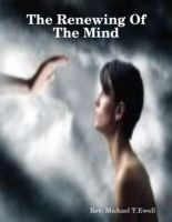 Cover for 'The Renewing Of The Mind'