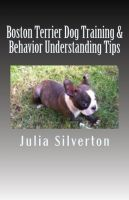 Cover for 'Boston Terrier Dog Training & Behavior Understanding Tips'