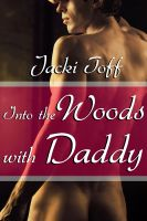 Cover for 'Into the Woods with Daddy (Taboo Gay Step-Father Erotica)'
