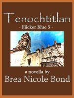 Cover for 'Flicker Blue 5: Tenochtitlan'