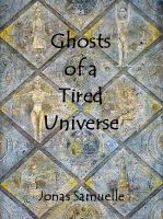 Cover for 'Ghosts of a Tired Universe'