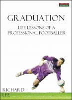Cover for 'Graduation: Life Lessons of a Professional Footballer'