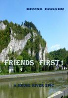 Cover for 'Friends first! A meuse river epic'