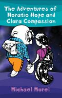 Cover for 'The Adventures of Horatio Hope and Clara Compassion'