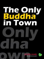 Cover for 'The Only Buddha In Town'
