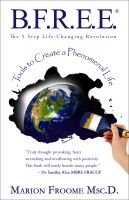 Cover for 'B.F.R.E.E.® The 5 Step Life-Changing Revolution - Tools to Create a Phenomenal Life'