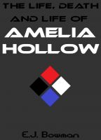 Cover for 'The Life, Death and Life of Amelia Hollow'