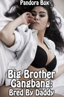 Cover for 'Big Brother Gangbang: Bred By Daddy (Family Sex/Taboo Sex)'