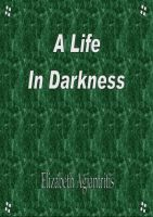 Cover for 'A Life in Darkness'