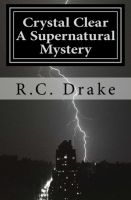 Cover for 'Crystal Clear, A Supernatural Mystery'
