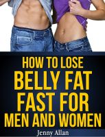Cover for 'How To Lose Belly Fat Fast For Men and Women'
