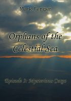 Cover for 'Orphans of the Celestial Sea, Episode 3: Mysterious Cargo'