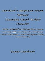 Cover for 'Constant v American Micro-Devices (Supreme Court Patent Morass)'