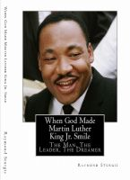Cover for 'When God Made Martin Luther King Jr. Smile: The Man, The Leader, The Dreamer'