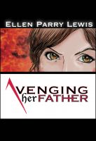 Cover for 'Avenging Her Father'