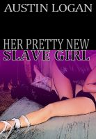 Cover for 'Her Pretty New Slave Girl'