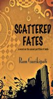 Cover for 'Scattered Fates - a novel on the second partition of India'