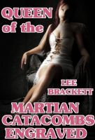 Cover for 'Queen of the Martian Catacombs Engraved'