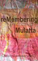 Cover for 'reMembering Mulatta'