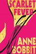 SCARLET FEVER 1 by Anne Bobbit