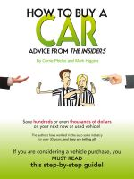 Cover for 'How To Buy A Car - Advice From The Insiders'
