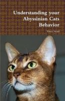 Cover for 'Understanding your Abyssinian Cats Behavior'