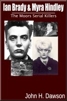 Cover for 'Ian Brady & Myra Hindley - The Moors Serial Killers'