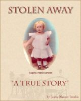 Cover for 'Stolen Away... A True Story'
