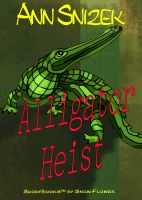 Cover for 'Alligator Heist'