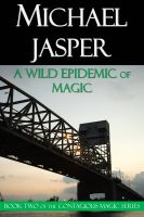 Cover for 'A Wild Epidemic of Magic'