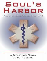 Cover for 'Soul's Harbor: True Adventures of Medic-13'