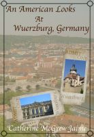 Cover for 'An American Looks at Wuerzburg, Germany'