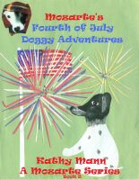 Cover for 'Mozarte's Fourth of July Doggy Adventures: A Mozarte Series Children's Book 2  of Nursery Rhymes and Illustrations'