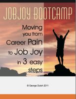Cover for 'JobJoy Bootcamp: Moving you from career pain to job joy in 3 easy steps'