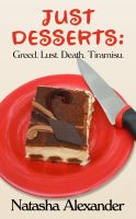 Cover for 'Just Desserts: Greed. Lust. Death. Tiramisu.'