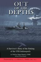 Cover for 'Out of the Depths - A Survivor's Story of the Sinking of the USS Indianapolis'