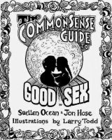 Cover for 'The Common Sense Guide to Good Sex'