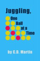 Cover for 'Juggling, One Ball at a Time'