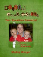 Cover for 'Digital Scrapbooking: Your Questions Answered'