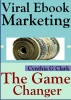 Viral Ebook Marketing: The Game Changer by Cynthia Clark