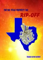 Cover for 'The Big Texas Property Tax Rip-Off'