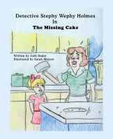 Cover for 'Detective Stephy Wephy Holmes in the Missing Cake (Children's picture book)'