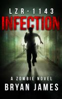 Cover for 'LZR-1143: Infection (A Zombie Novel)'