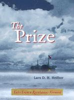 Cover for 'The Prize: Tales From a Revolution - Vermont'