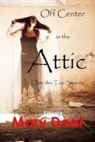 Cover for 'Off Center in the Attic - Over the Top Stories'