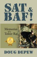 Cover for 'SAT & BAF! Memories of a Tower Rat'