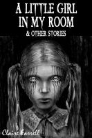 Cover for 'A Little Girl in My Room & Other Stories'