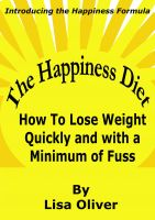 Cover for 'The Happiness Diet: How to lose weight quickly and with a minimum of fuss'