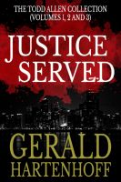 Cover for 'Justice Served - The Todd Allen Collection'